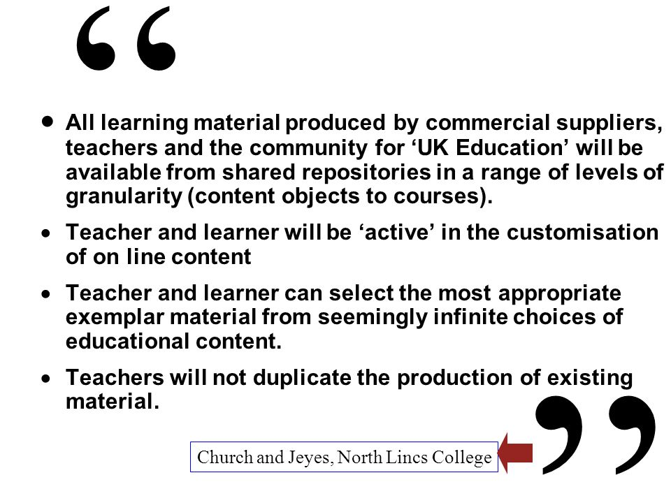 All learning material produced by commercial suppliers, teachers and the community for UK Education will be available from shared repositories in a ra