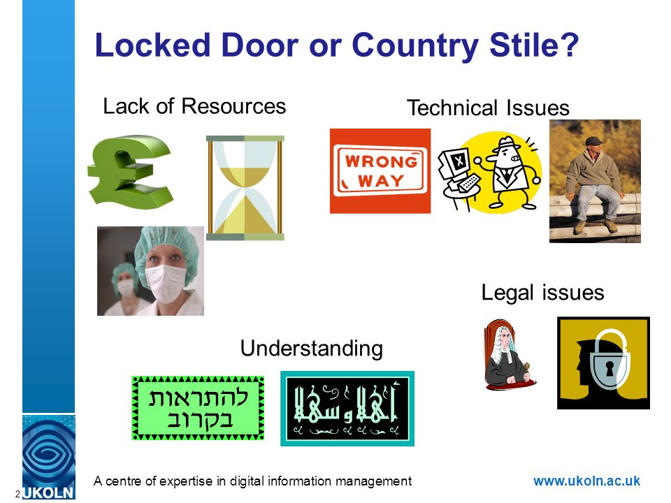 A centre of expertise in digital information managementwww.ukoln.ac.uk Locked Door or Country Stile.