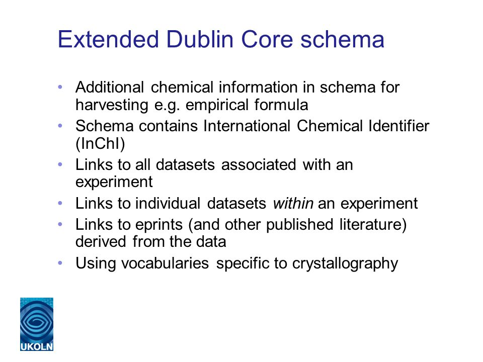 Extended Dublin Core schema Additional chemical information in schema for harvesting e.g.