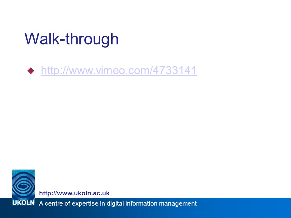 A centre of expertise in digital information management   Walk-through