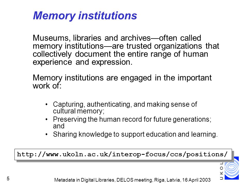 Metadata in Digital Libraries, DELOS meeting, Riga, Latvia, 16 April 2003 106 Metadata schema registries How to encourage convergence and reuse of metadata vocabularies Implementers –may be unaware of existing vocabularies –adapt/customise standard terms for application- specific use –may combine terms from multiple standard sources –coin application-specific terms or extensions Application profile –A metadata element set optimised for a particular application