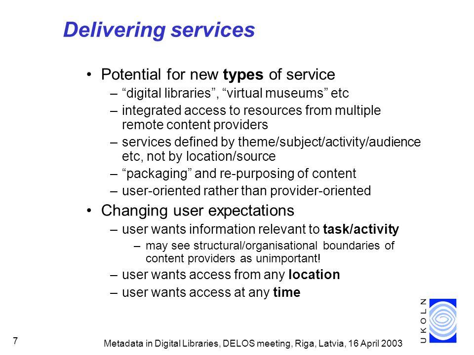 Metadata in Digital Libraries, DELOS meeting, Riga, Latvia, 16 April 2003 28 How is metadata exposed/shared.