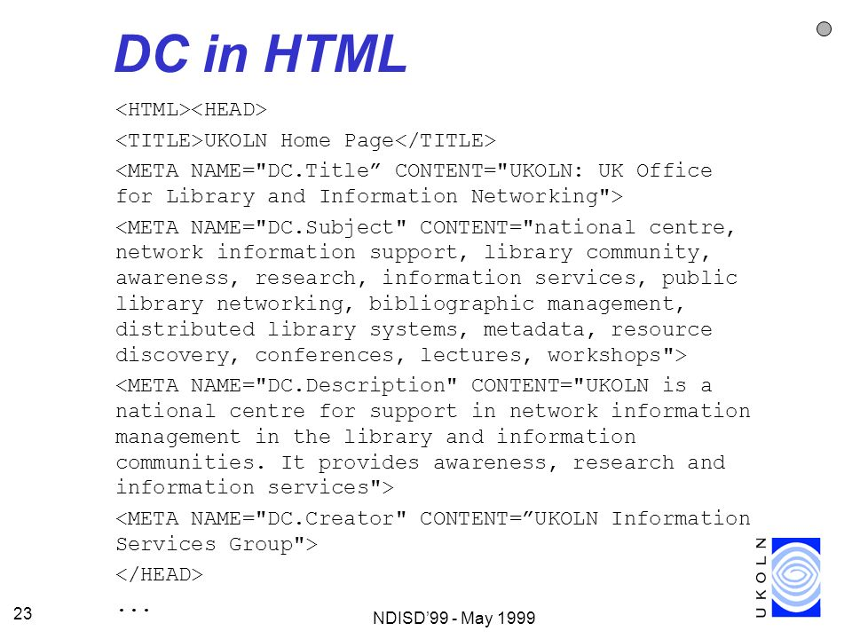 NDISD99 - May 1999 23 DC in HTML UKOLN Home Page...