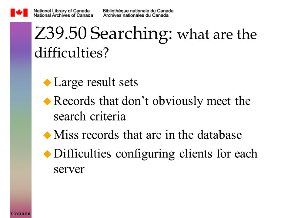 Canada Z39.50 Searching: what are the difficulties.