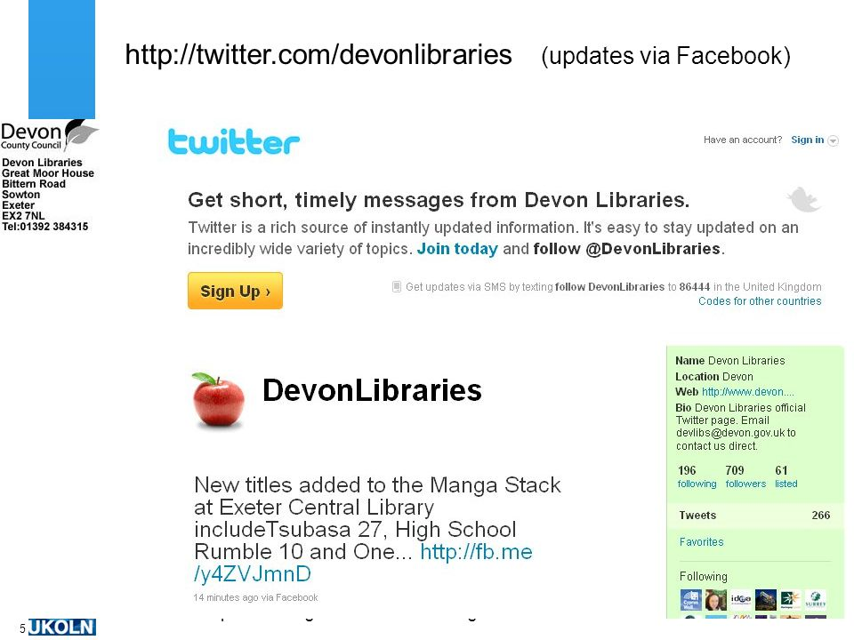 A centre of expertise in digital information managementwww.ukoln.ac.uk 5 http://twitter.com/devonlibraries (updates via Facebook)