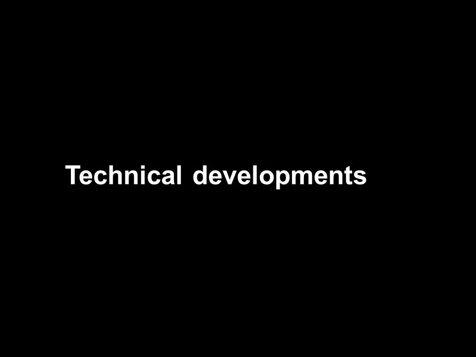 Technical developments