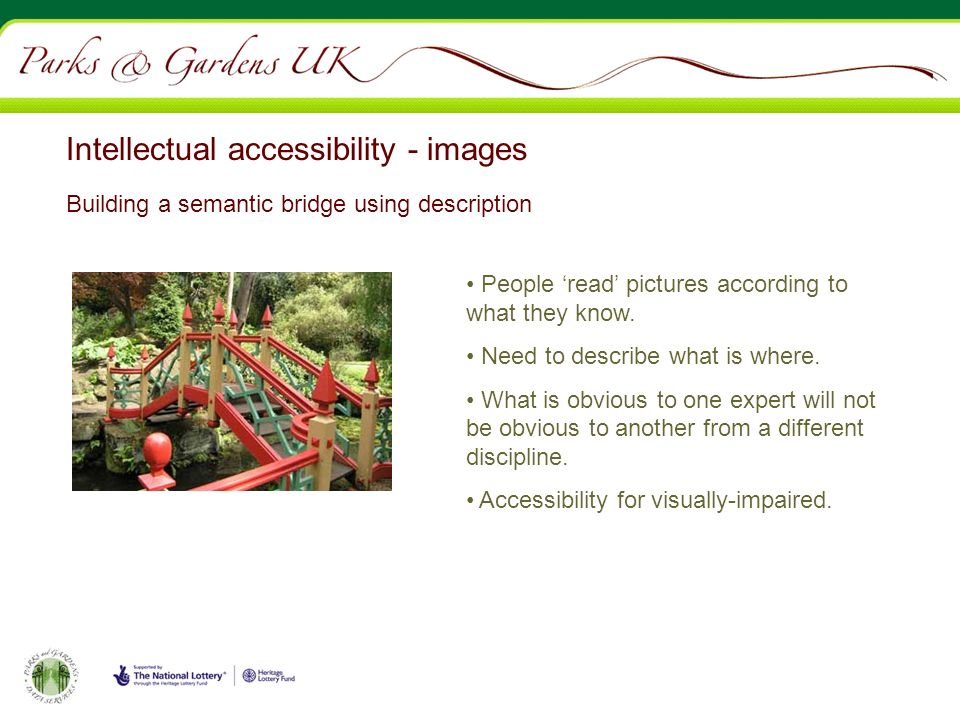 Intellectual accessibility - images Building a semantic bridge using description People read pictures according to what they know.