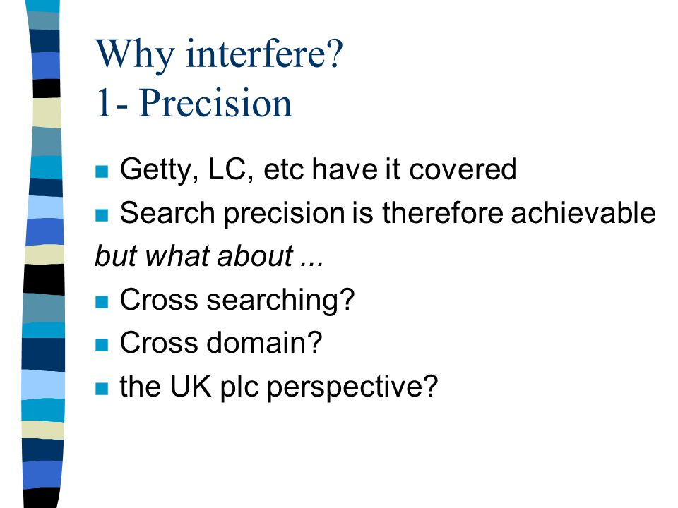Why interfere.