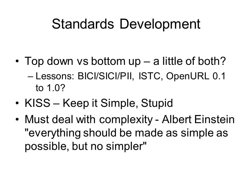 Standards Development Top down vs bottom up – a little of both.