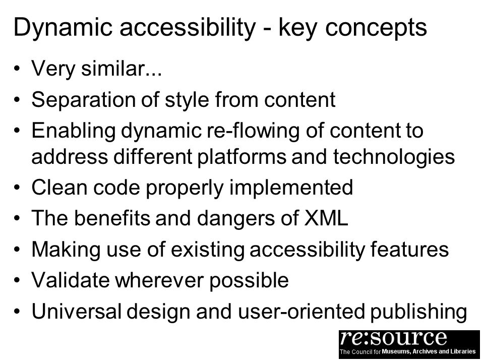 Dynamic accessibility - key concepts Very similar...