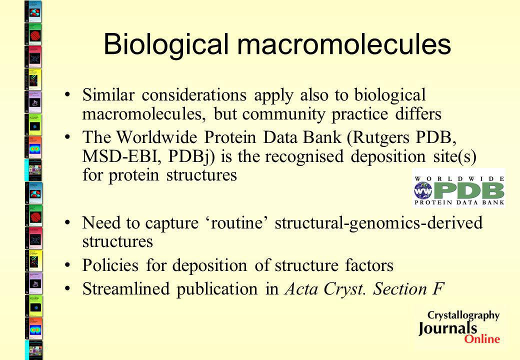 Biological macromolecules Similar considerations apply also to biological macromolecules, but community practice differs The Worldwide Protein Data Ba