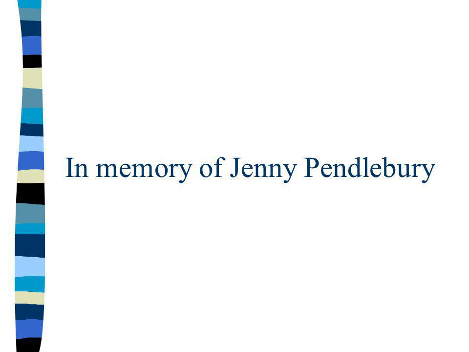 In memory of Jenny Pendlebury