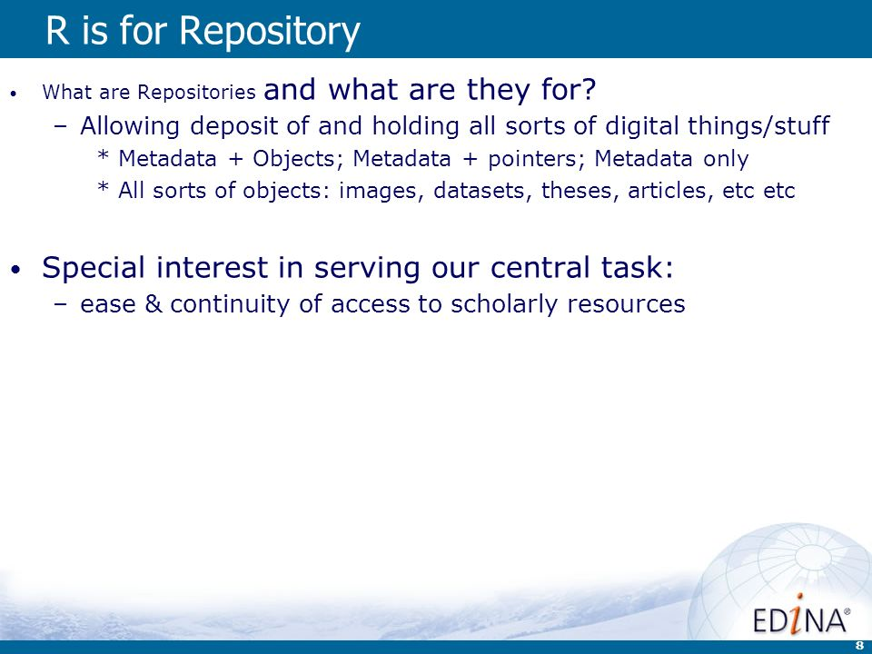 8 R is for Repository What are Repositories and what are they for.