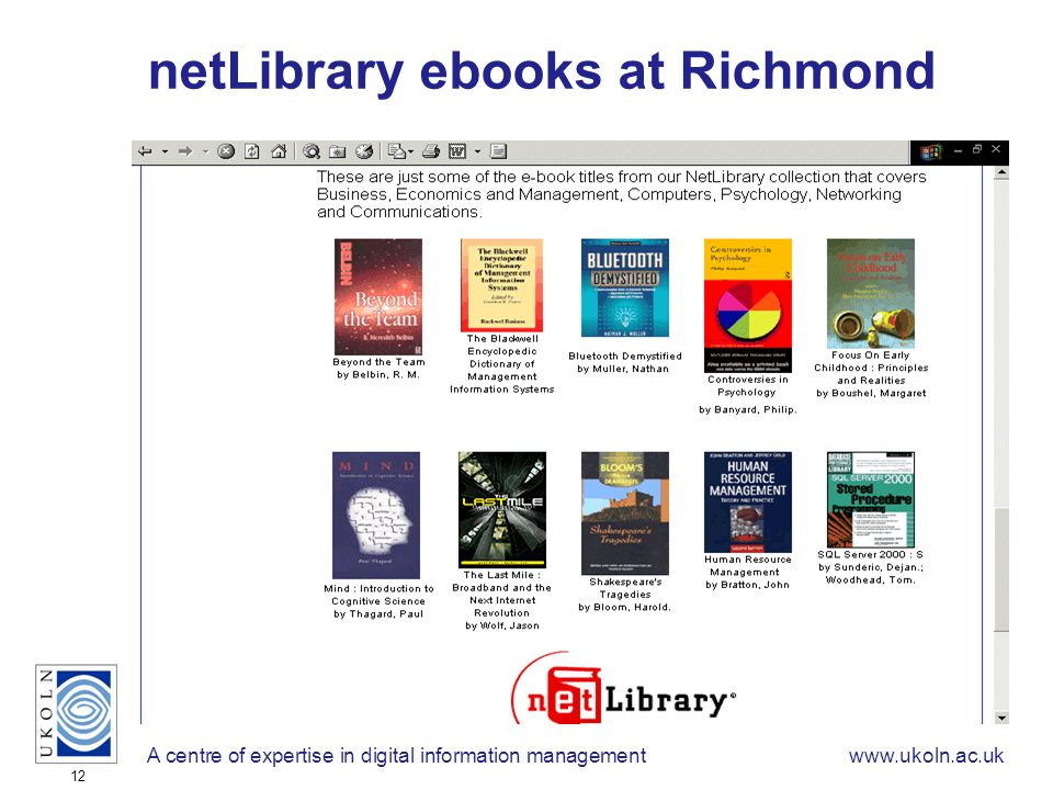 A centre of expertise in digital information managementwww.ukoln.ac.uk 12 netLibrary ebooks at Richmond