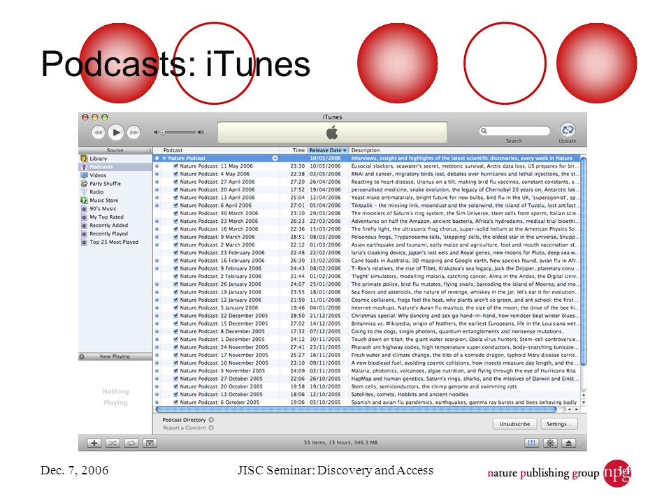 Dec. 7, 2006JISC Seminar: Discovery and Access14 Podcasts: iTunes
