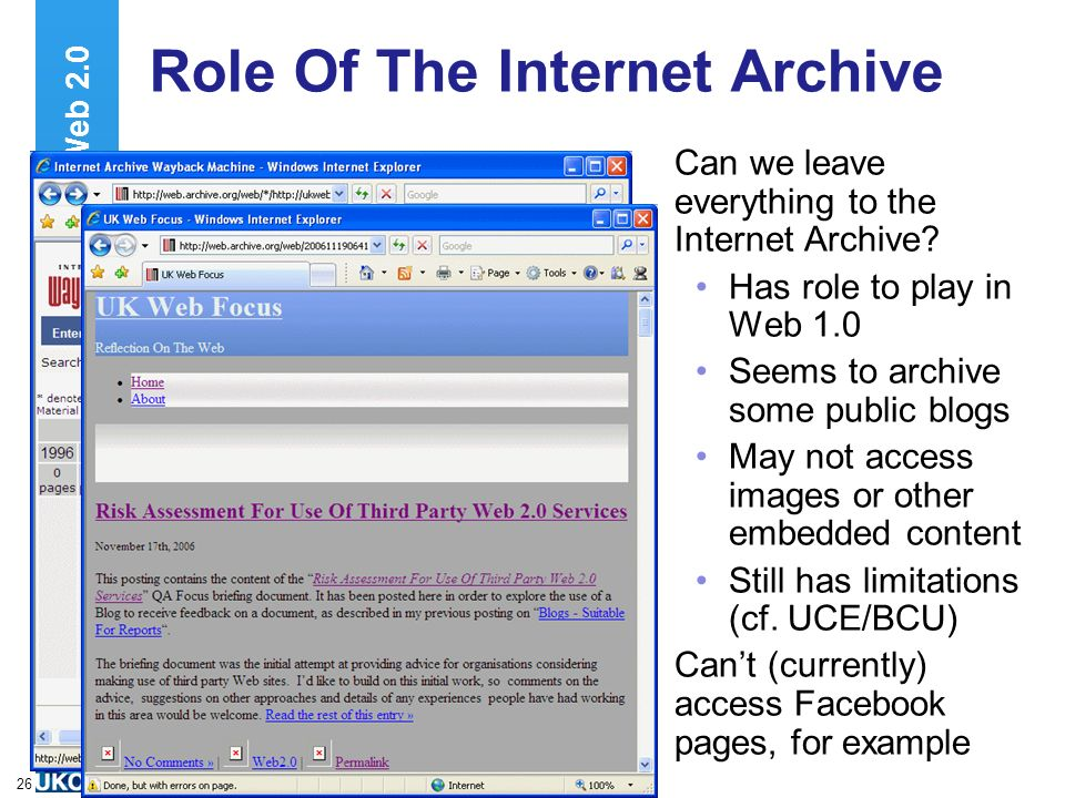 A centre of expertise in digital information managementwww.ukoln.ac.uk 26 Role Of The Internet Archive Can we leave everything to the Internet Archive.