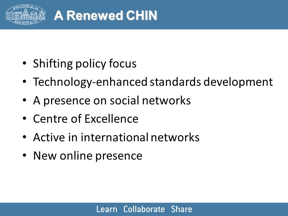 Shifting policy focus Technology-enhanced standards development A presence on social networks Centre of Excellence Active in international networks Ne