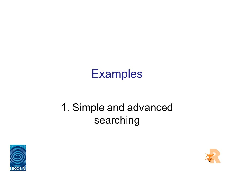 Examples 1. Simple and advanced searching