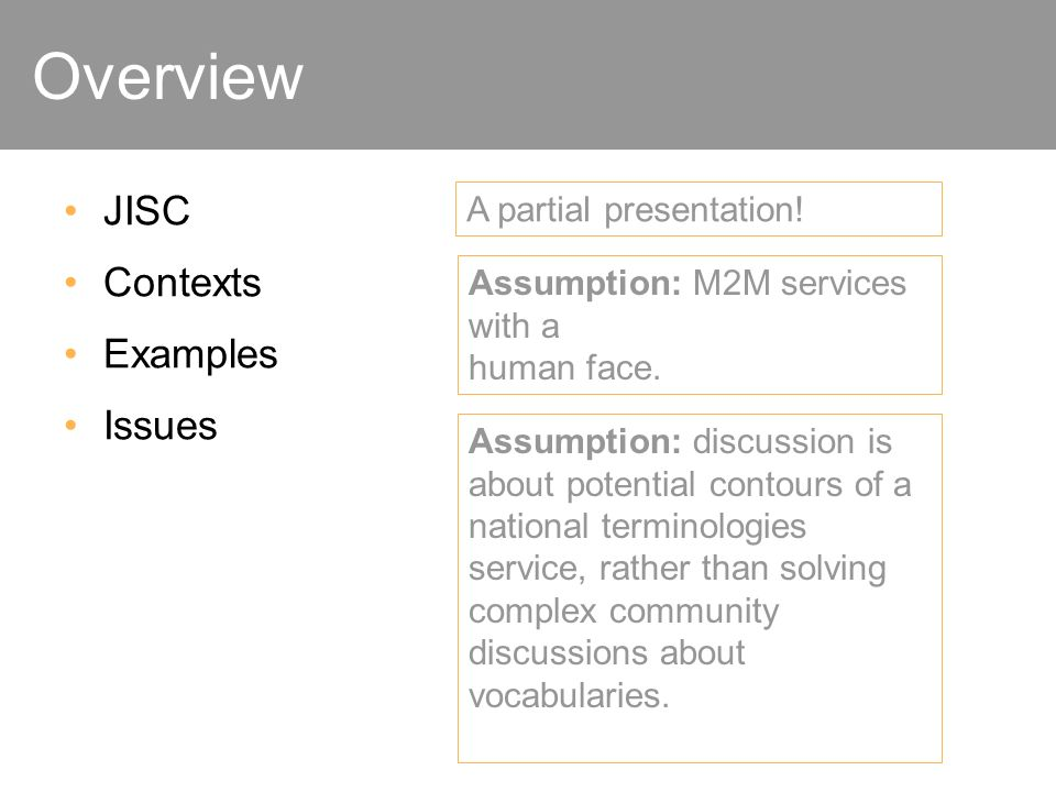 JISC Contexts Examples Issues A partial presentation.