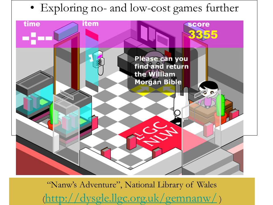 Exploring no- and low-cost games further Nanws Adventure, National Library of Wales (   )