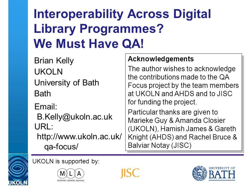 A centre of expertise in digital information managementwww.ukoln.ac.uk Interoperability Across Digital Library Programmes.