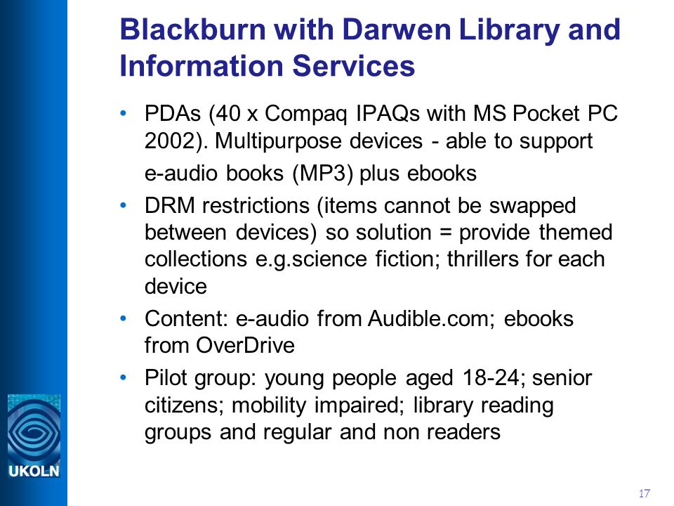17 Blackburn with Darwen Library and Information Services PDAs (40 x Compaq IPAQs with MS Pocket PC 2002).