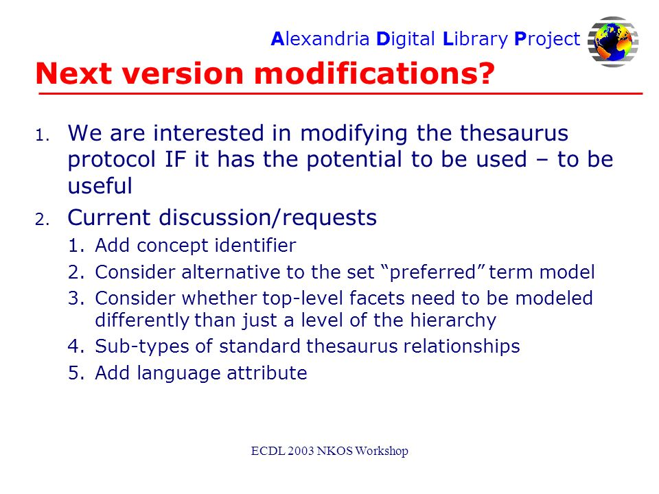 Alexandria Digital Library Project ECDL 2003 NKOS Workshop Next version modifications.