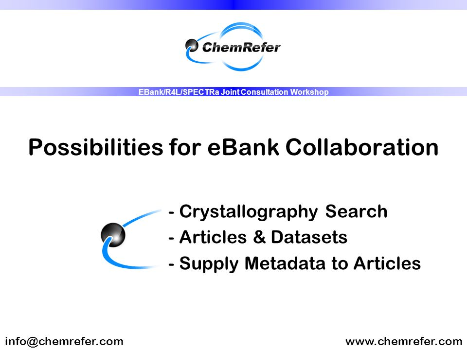 Possibilities for eBank Collaboration - Crystallography Search - Articles & Datasets - Supply Metadata to Articles EBank/R4L/SPECTRa Joint Consultation Workshop