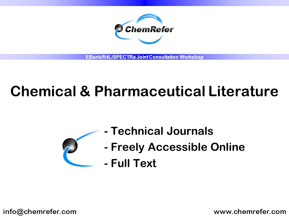 Chemical & Pharmaceutical Literature - Technical Journals - Freely Accessible Online - Full Text www.chemrefer.cominfo@chemrefer.com EBank/R4L/SPECTRa