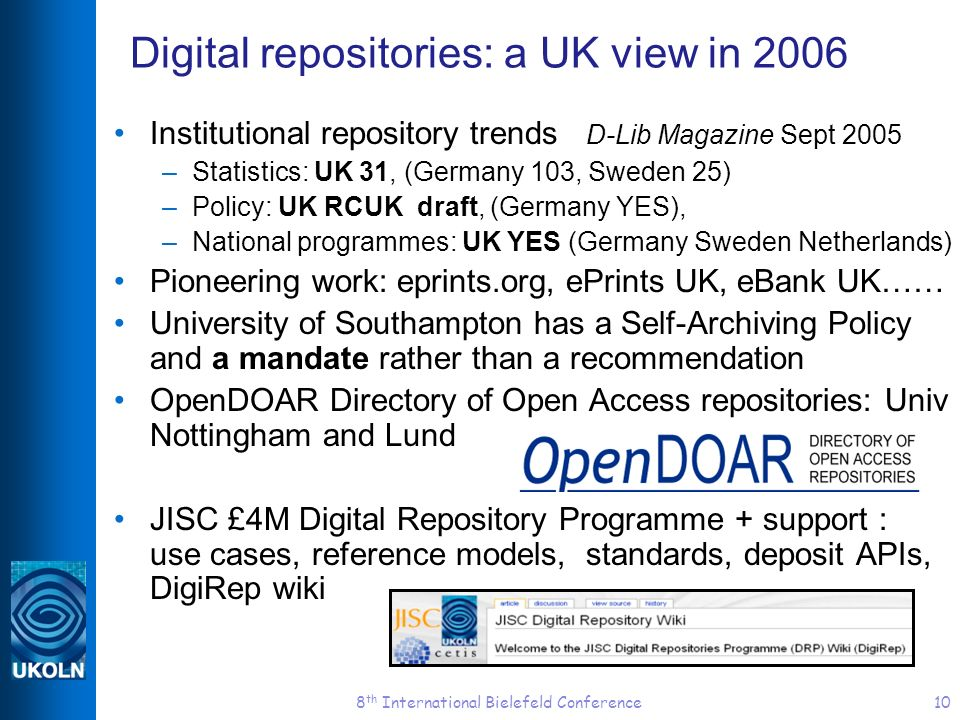 8 th International Bielefeld Conference10 Digital repositories: a UK view in 2006 Institutional repository trends D-Lib Magazine Sept 2005 –Statistics