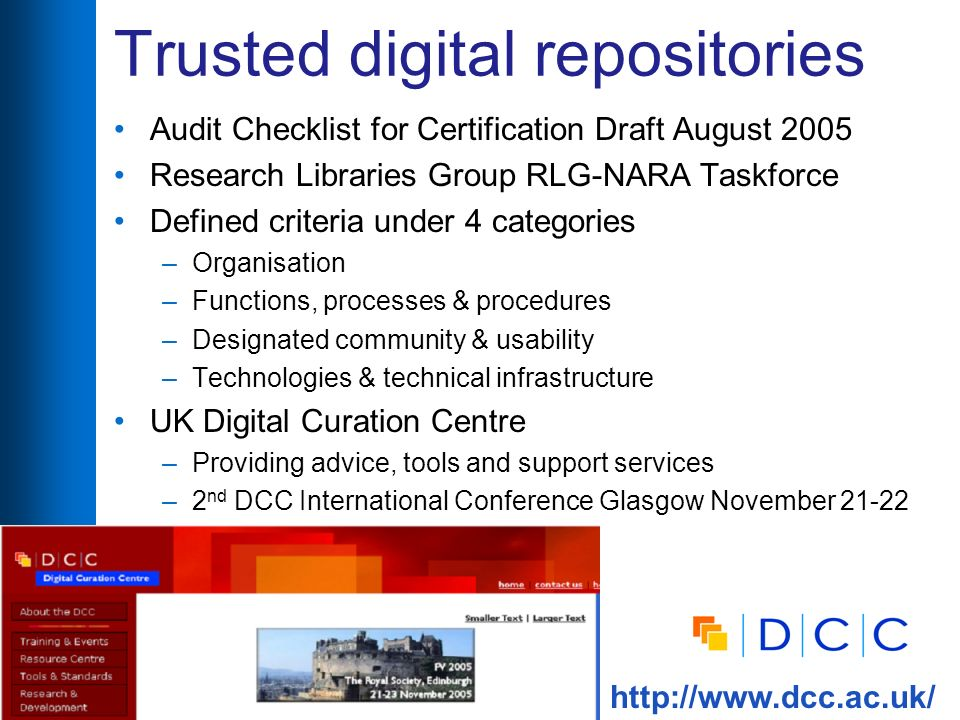8 th International Bielefeld Conference12 Trusted digital repositories Audit Checklist for Certification Draft August 2005 Research Libraries Group RL