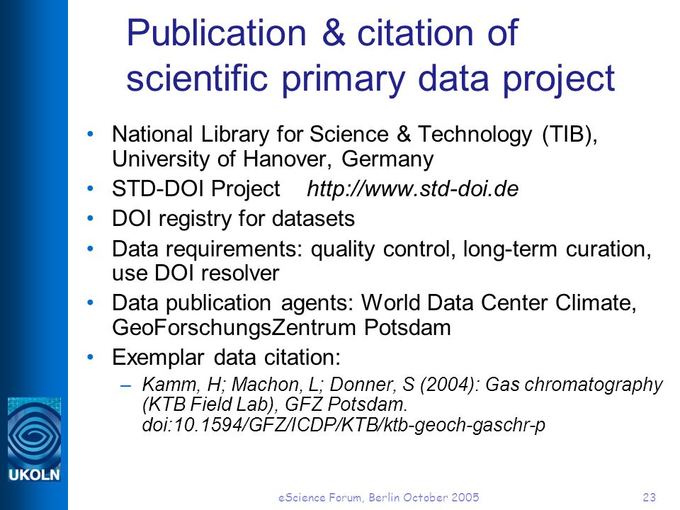 eScience Forum, Berlin October 200523 Publication & citation of scientific primary data project National Library for Science & Technology (TIB), Unive