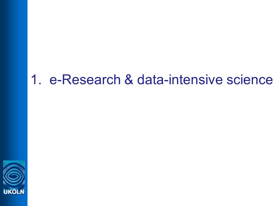 1. e-Research & data-intensive science
