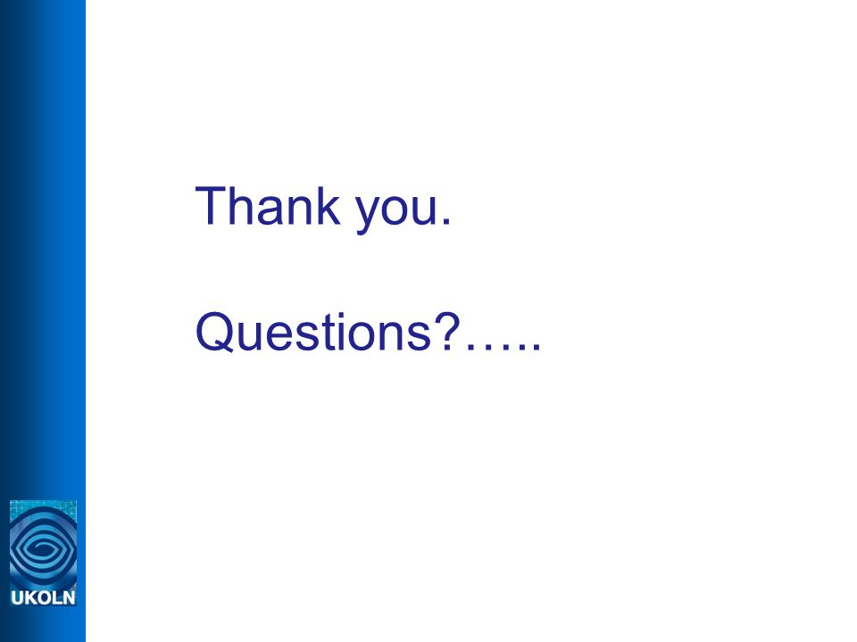 Thank you. Questions …..