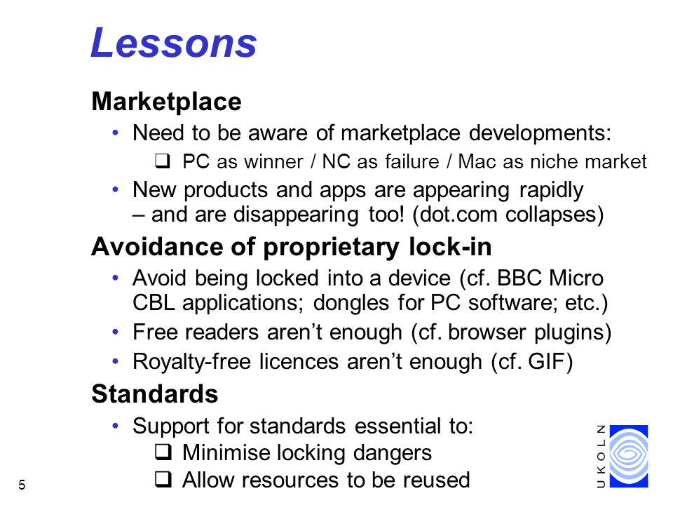 5 Lessons Marketplace Need to be aware of marketplace developments: PC as winner / NC as failure / Mac as niche market New products and apps are appearing rapidly – and are disappearing too.