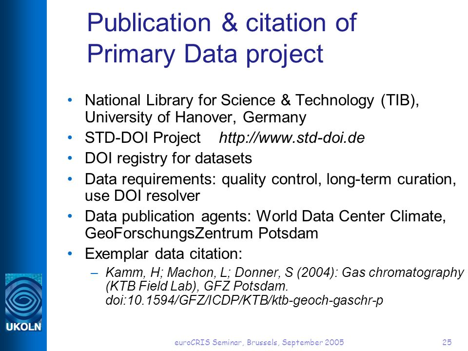 euroCRIS Seminar, Brussels, September 200525 Publication & citation of Primary Data project National Library for Science & Technology (TIB), Universit