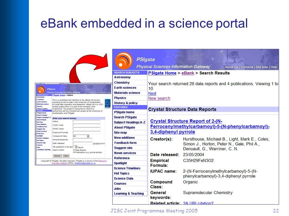 JISC Joint Programmes Meeting 200522 eBank embedded in a science portal