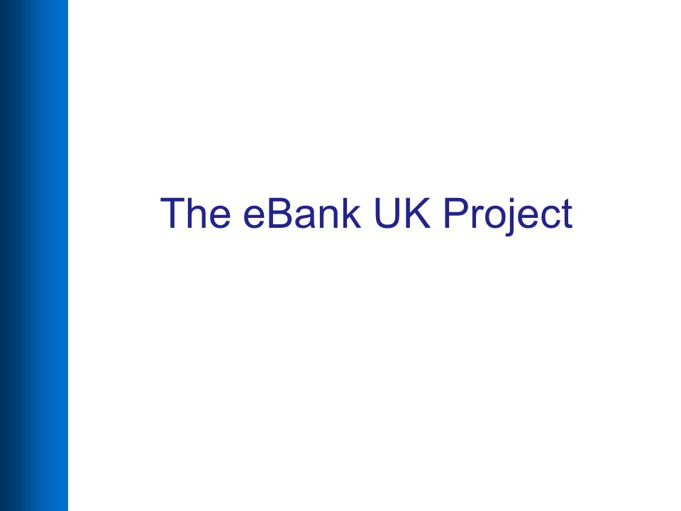 The eBank UK Project