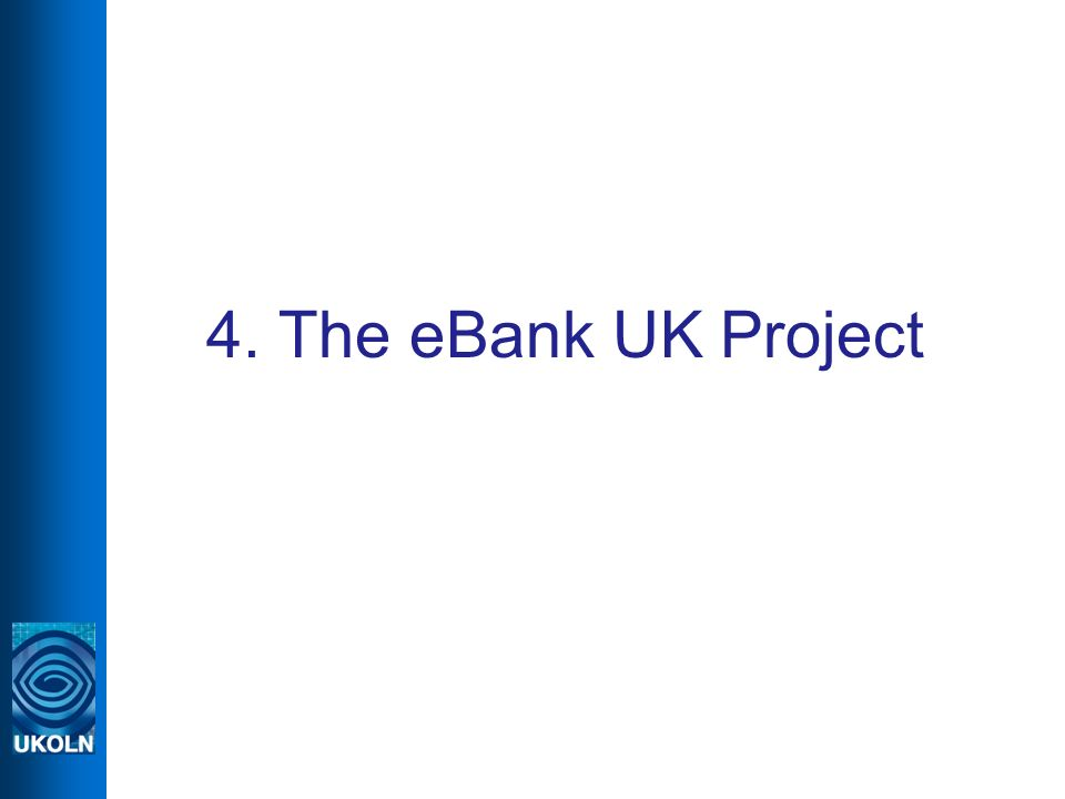 4. The eBank UK Project