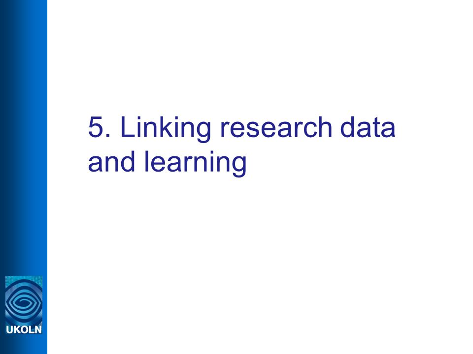 5. Linking research data and learning