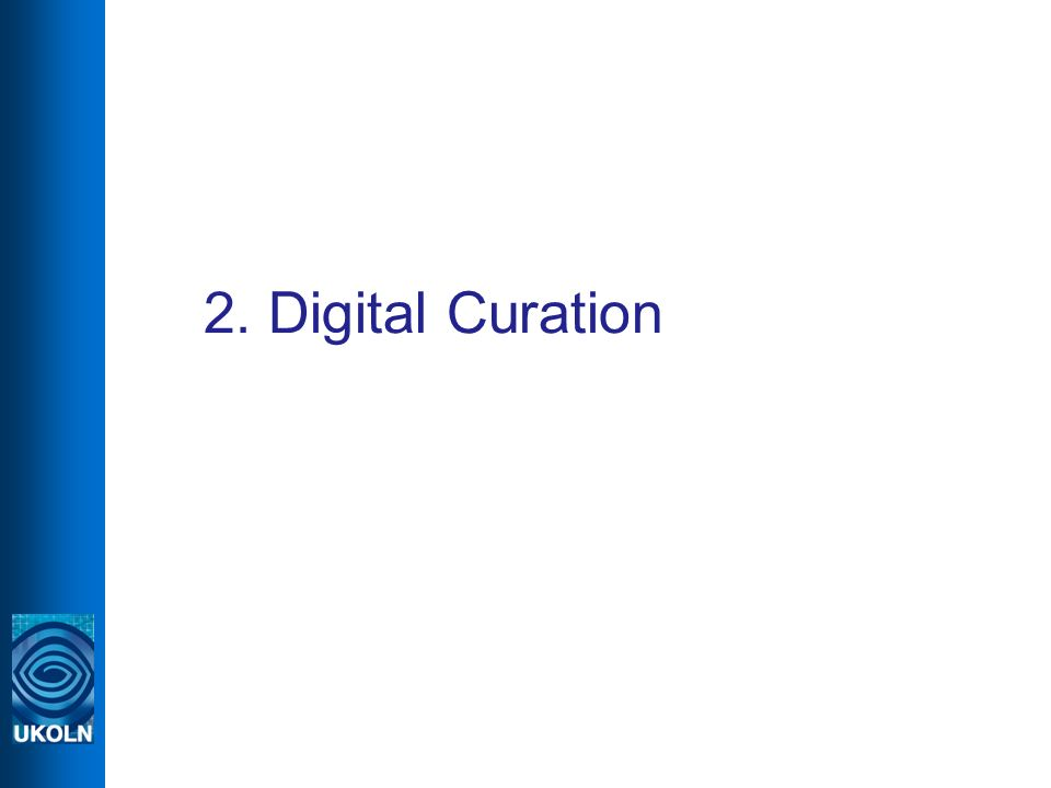 2. Digital Curation