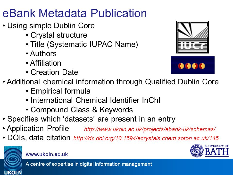 A centre of expertise in digital information management www.ukoln.ac.uk eBank Metadata Publication Using simple Dublin Core Crystal structure Title (S