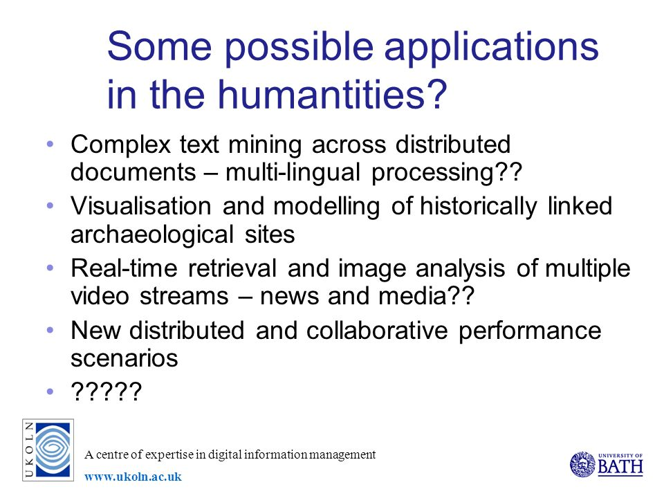 A centre of expertise in digital information management   Some possible applications in the humantities.
