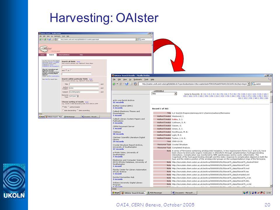 OAI4, CERN Geneva, October 200520 Harvesting: OAIster