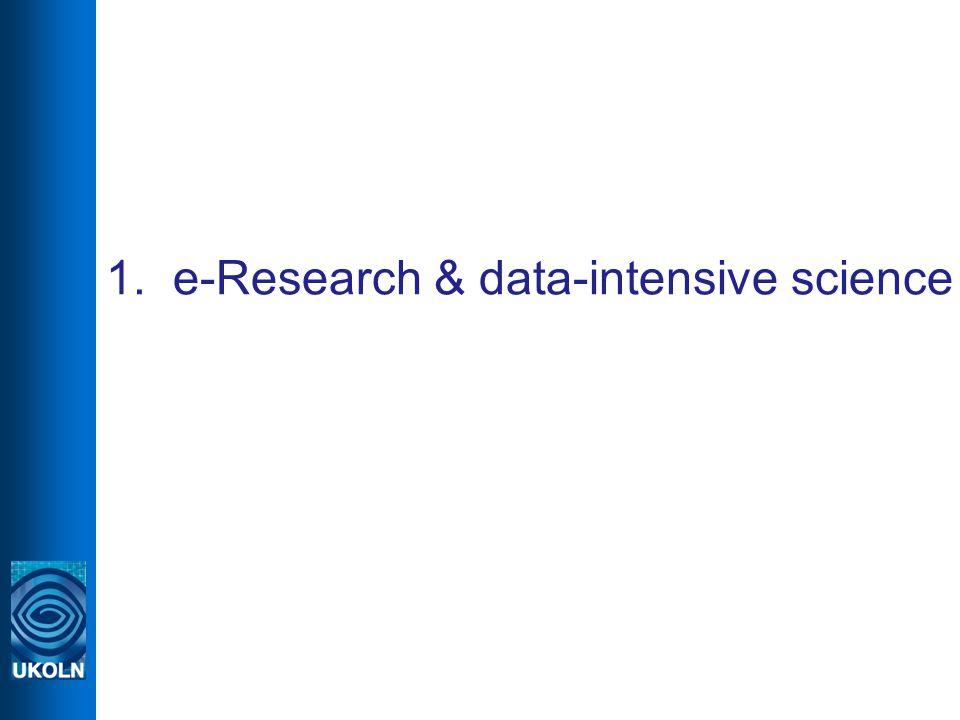 1. e-Research & data-intensive science