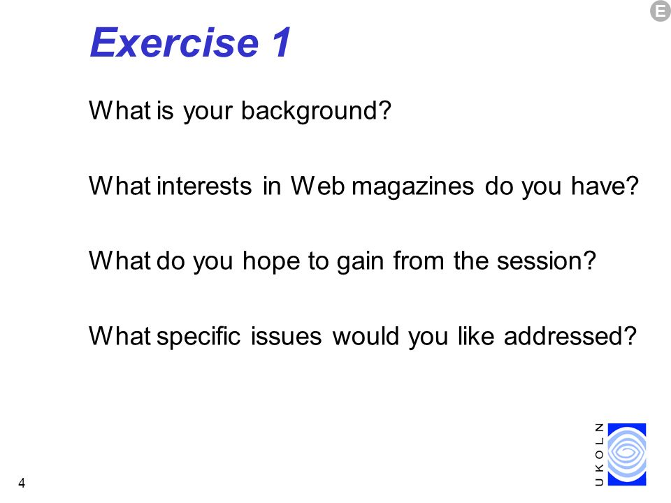 4 Exercise 1 What is your background. What interests in Web magazines do you have.