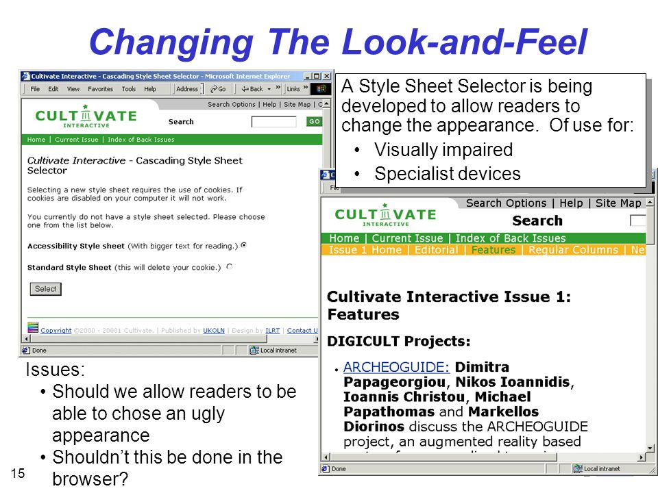 15 Changing The Look-and-Feel A Style Sheet Selector is being developed to allow readers to change the appearance.