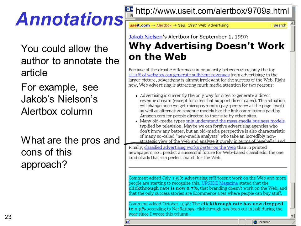23 Annotations You could allow the author to annotate the article For example, see Jakobs Nielsons Alertbox column What are the pros and cons of this approach.