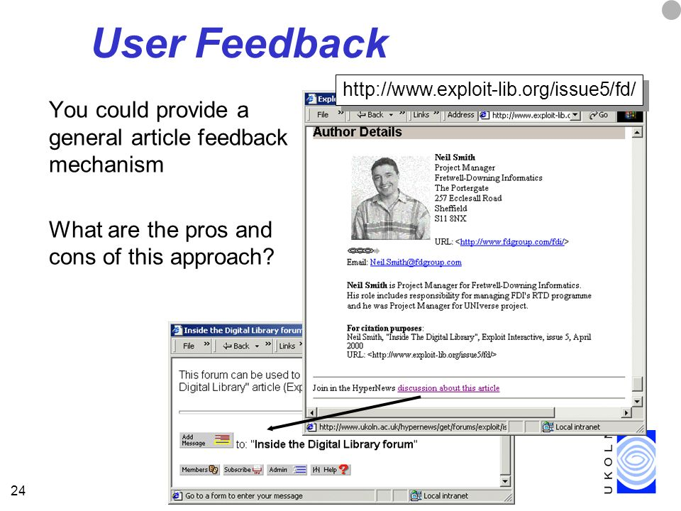 24 User Feedback You could provide a general article feedback mechanism What are the pros and cons of this approach.