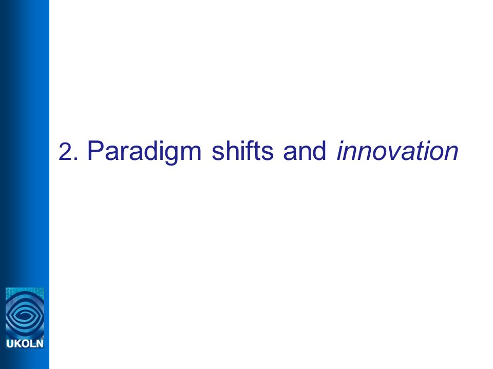 2. Paradigm shifts and innovation